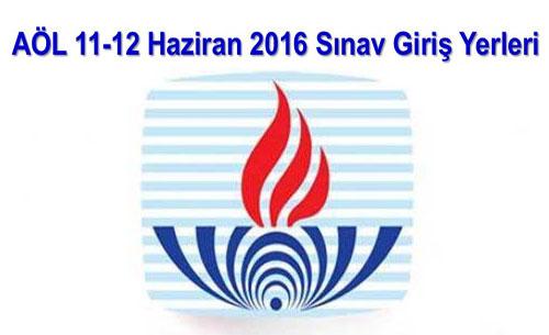 11-12-haziran-2016-acik-lise-3-Donem-Sinav-giris-yerlerinin-belgesininsistemden-cikartilmasi-aol