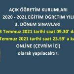 3. Dönem Sınavı 03-07 Temmuz 2021 tarihleri arasında EVDEN ONLİNE (ÇEVRİM İÇİ) Olacak